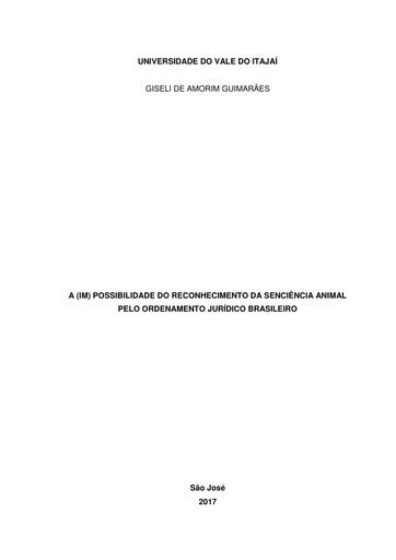 A (IM) POSSIBILIDADE DO RECONHECIMENTO DA SENCIÊNCIA ANIMAL PELO ORDENAMENTO JURÍDICO BRASILEIRO