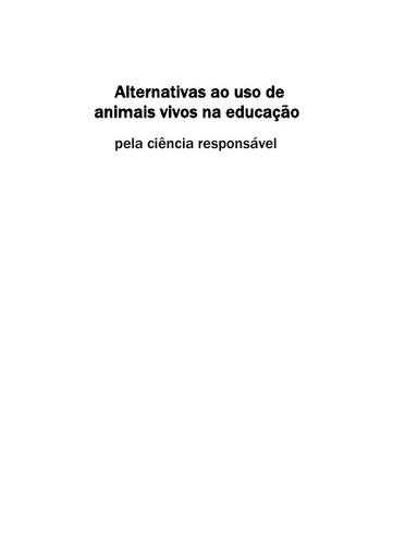 Alternativas ao uso de animais vivos na educação pela ciência responsável - Sérgio Greif